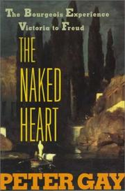 Cover of: The Naked Heart (Bourgeois Experience, Vol. 4)