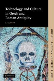 Cover of: Technology and Culture in Greek and Roman Antiquity (Key Themes in Ancient History)