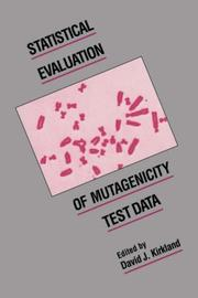 Cover of: Statistical Evaluation of Mutagenicity Test Data | David J. Kirkland