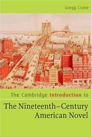 Cover of: The Cambridge Introduction to The Nineteenth-Century American Novel (Cambridge Introductions to Literature) | Gregg Crane