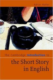 Cover of: The Cambridge Introduction to the Short Story in English (Cambridge Introductions to Literature) | Adrian Hunter