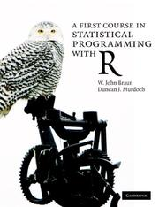 Cover of: A first course in statistical programming with R |