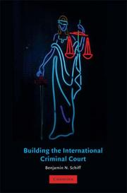 Cover of: Building the International Criminal Court | Benjamin Schiff