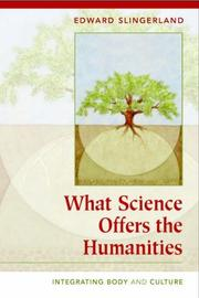 What Science Offers the Humanities by Edward G. Slingerland