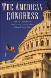 The American Congress by Steven S. Smith, Jason M. Roberts, Ryan J. Vander Wielen