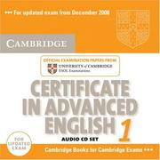 Cover of: Cambridge Certificate in Advanced English 1 for updated exam Audio CDs (2): Official Examination papers from University of Cambridge ESOL Examinations (CAE Practice Tests)
