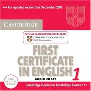 Cover of: Cambridge First Certificate in English 1 for updated exam Audio CDs (2): Official Examination papers from University of Cambridge ESOL Examinations (FCE Practice Tests)
