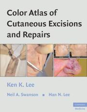 Cover of: Color Atlas of Cutaneous Excisions and Repairs | Ken K. Lee