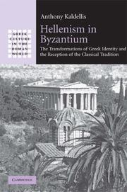 Cover of: Hellenism in Byzantium | Anthony Kaldellis