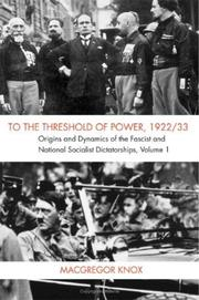 Cover of: To the Threshold of Power, 1922/33: Volume 1 | MacGregor Knox