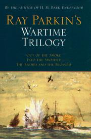 Cover of: Ray Parkin's Wartime Trilogy