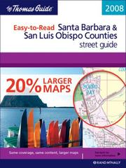 Cover of: Thomas Guide 2008 Santa Barbara & San Luis Obispo Counties, California Easy to Read Street Guide (Thomas Guide Santa Barbara/San Luis Obispo Counties Street Guide & Directory) |
