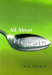 Cover of: All About Heroin (Science (Franklin Watts)) | Ben Sonder