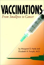 Cover of: Vaccinations: From Small Pox to Cancer (Single Title: Science: Health and Human Disease)