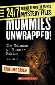 Cover of: Mummies Unwrapped!: The Science of Mummy-making (24/7: Science Behind the Scenes) | N. B. Grace