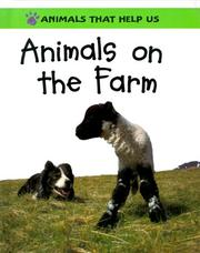 Cover of: Animals on the Farm (Animals That Help Us) | Sally Morgan
