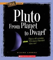 Cover of: Pluto: From Planet to Dwarf (True Books)