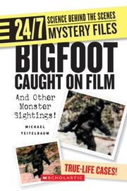 Cover of: Bigfoot Caught on Film: And Other Monster Sightings! (24/7: Science Behind the Scenes)