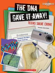 Cover of: The DNA Gave It Away!: Teens Solve Crime (Shockwave: Science in Practice) | Yvonne Morrison