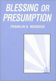 Cover of: Blessing or Presumption | Franklin D. Murdock