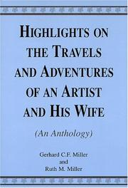 Cover of: Highlights On The Travels And Adventures Of An Artist And His Wife | Gerhard C. F. Miller