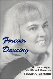 Cover of: Forever Dancing | Louise A. Comeau
