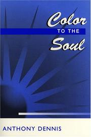 Cover of: Color to the Soul | Anthony Dennis