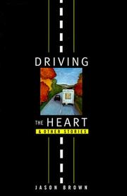 Cover of: Driving the heart and other stories