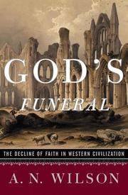 Cover of: God's funeral:The Decline of Faith in Western Civilisation