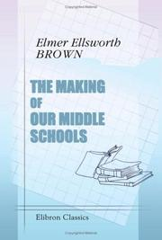 The making of our middle schools by Elmer Ellsworth Brown