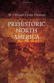 Cover of: The History of North America. Prehistoric North America | W. J. McGee, Cyrus Thomas