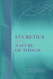 Cover of: Lucretius on the Nature of Things by Titus Lucretius Carus