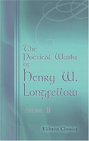 Cover of: The Poetical Works of Henry W. Longfellow | Henry Wadsworth Longfellow