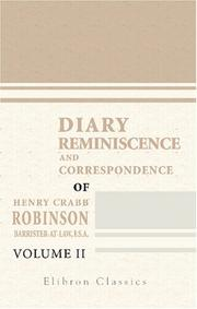 Cover of: Diary, Reminiscences, and Correspondence of Henry Crabb Robinson, Barrister-at-Law, F.S.A