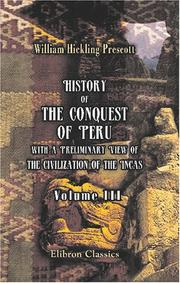 Cover of: History of the Conquest of Peru, with a Preliminary View of the Civilization of the Incas