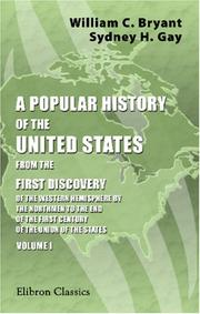 Cover of: A Popular History of the United States, from the First Discovery of the Western Hemisphere by the Northmen, to the End of the Civil War