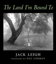 Cover of: The Land I'm Bound To: Photographs