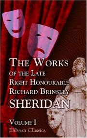 Cover of: The works of the late Right Honourable Richard Brinsley Sheridan