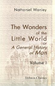 Cover of: The wonders of the little world, or, A general history of man