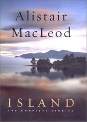island alistair macleod Joyce carol oates gives us a precise image of the experience of reading these stories: that sudden feeling of insecurity that comes to a traveler in unmapped country a sense of immediacy, cinematic in its vividnessthe sixteen exquisitely crafted stories in island prove alistair macleod.