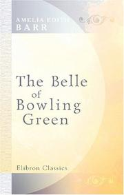 Cover of: The Belle of Bowling Green | Amelia Edith Huddleston Barr