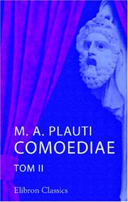 Cover of: M. A. Plauti Comoediae