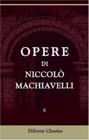 Cover of: Opere di Niccolò Machiavelli
