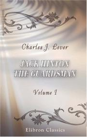 Cover of: Jack Hinton, the Guardsman | Charles James Lever