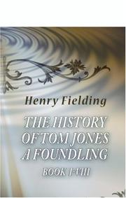 Cover of: The History of Tom Jones, a Foundling | Henry Fielding