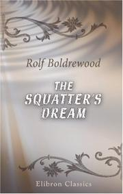 Cover of: The squatter's dream: a story of Australian life