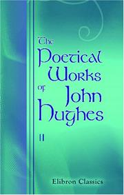 Cover of: The Poetical Works of John Hughes: Volume 2