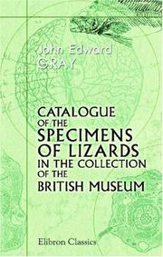 Cover of: Catalogue of the Specimens of Lizards in the Collection of the British Museum