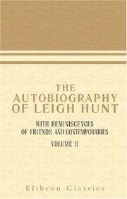 Cover of: The Autobiography of Leigh Hunt, with Reminiscences of Friends and Contemporaries: Volume 2
