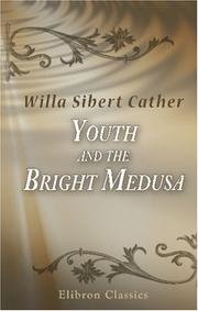 Cover of: Youth and the Bright Medusa | Willa Cather